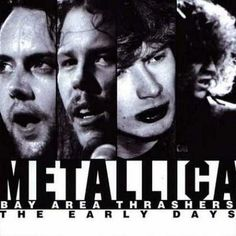 Metallica - Bay Area Thrashers - The Early Days (1997)