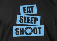 """Another typical photography t-shirt. I don't like the """"shutter"""" as the O in shoot. Its way over done."""