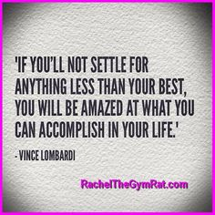 If you'll not settle for anything than your Best You Will Be Amazed at What You Can Accomplish in Your Life' - Vince Lombardi .. Advice from http://RachelTheGymRat.com . . . #soulsearching #newbeginning #instaquote #veganathlete #getyourglowon #nevergiveup #plantstrongfitness #fitvegan #photooftheday