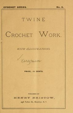 Crochet series. No. 1-5 (from 1883) - it's really worth seeing!