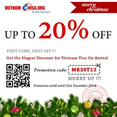 we – Vietnam Evisa want to give you a special offer when applying visa on arrival to Vietnam.  Save 20% OFF to get Vietnam visa in this time. Please apply promotion code: MR20T12 at vietnam-evisa.org/apply-visa  Offer expires on 2014-12-31