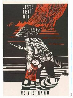 Propaganda poster for peace in Vietnam, Czechoslovakia, 1960s  ~Repinned Via Filip