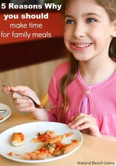 5 Important Reasons Why You Should Make Time for Family Meals, Language Development, pre-teens, quality family time and strong bonding family relationships.