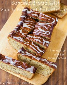 "Banana Bread with Vanilla Browned Butter Glaze. Another pinner says ""Best banana bread I've ever eaten & last recipe I need. Uses vanilla 4 ways & super moist"""