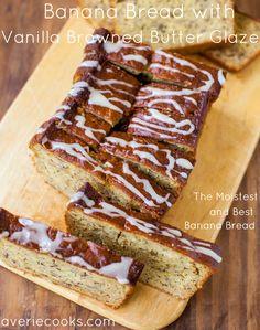 "Banana Bread with Vanilla Browned Butter Glaze. Another pinner says ""Best banana bread I've ever eaten & last recipe I need. Uses vanilla 4 ways & super moist"""