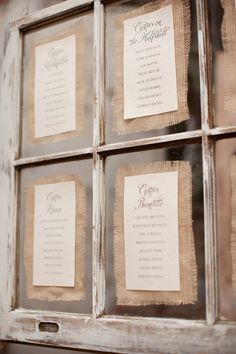 Old Windows ~ burlap backing on seating chart ***this would eliminate the need for nice handwriting ;)