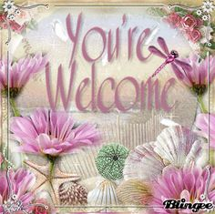 you're welcome pictures You Are Welcome Images, Welcome Pictures, Thank You Images, Welcome Quotes, Welcome Words, You're Welcome, Spiritual Birthday Wishes, Thank You Messages Gratitude, Welcome December