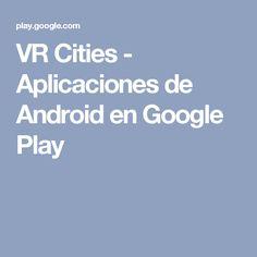 VR Cities - Aplicaciones de Android en Google Play