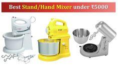 5 Best Stand Mixer under 5000 Rupees {हिंदी में}   #Bosch   Black & Deck... Best Stand Mixer, Black Deck, Hand Mixer, Latest Gadgets