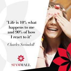 """Life is 10% what happens to me and 90% of how I react to it"" Charles Swindoll #CCSiamMall #Quote"