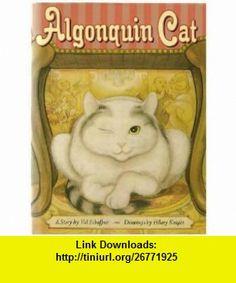 Algonquin Cat (9780517147115) Val Schaffner, Hilary Knight , ISBN-10: 0517147114  , ISBN-13: 978-0517147115 ,  , tutorials , pdf , ebook , torrent , downloads , rapidshare , filesonic , hotfile , megaupload , fileserve