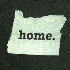 The Home. T - Oregon Home T, $25.00 (http://www.thehomet.com/oregon-home-t-shirt/)