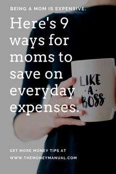 There's only three things certain in life when you're a mom: Joy, mess and an empty bank account. We can help the last one with 9 ways for moms to save on everyday expenses