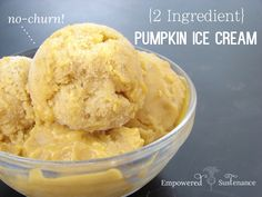 Two ingredient, no-churn pumpkin ice cream (an all-fruit dessert!)