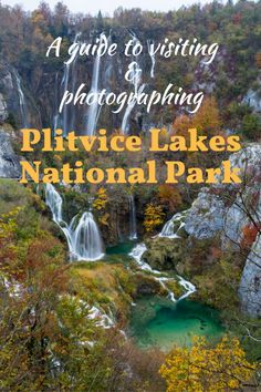 A Guide to visiting Plitvice Lakes National Park - Tracie Travels