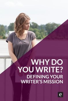 Why Write? Defining Your Mission