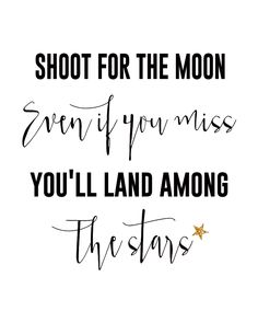 Shoot for the Moon Free Printable - motivation monday, inspiring quotes, sayings  http://www.thegirlcreative.com/shoot-for-the-moon-printable/