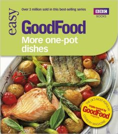 Good Food: More One-Pot Dishes: Triple-tested Recipes (GoodFood 101): Amazon.co.uk: Jane Hornby: 9781846077678: Books