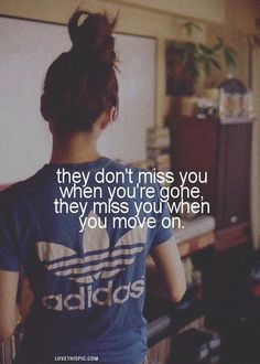 they miss you when you move on fashion girly quote adidas quotes life quotes