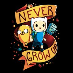 Never Grow Up - This official Adventure Time t-shirt featuring Finn, Jake, and BMO is only available at TeeTurtle!