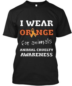 I wear Orange for Animals