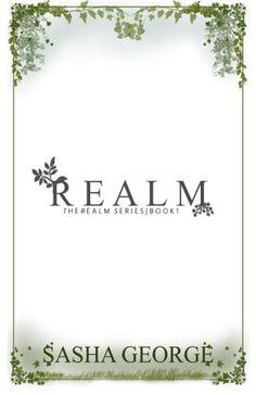R e a l m (The Realm) (Volume 1) by Sasha George http://www.amazon.com/dp/1523243805/ref=cm_sw_r_pi_dp_O.NIwb108SYKZ