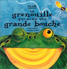 La Grenouille qui avait une grande bouche / Keith Faulkner