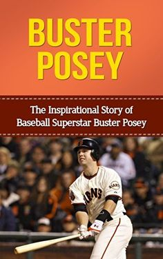 Buster Posey: The Inspirational Story of Baseball Superstar Buster Posey (Buster Posey Unauthorized Biography, San Francisco Giants, Florida State University, MLB Books) by Bill Redban, http://www.amazon.com.au/dp/B00KP11V9S/ref=cm_sw_r_pi_dp_jrpavb0V0SFBH/375-3573852-5059766