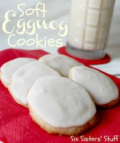SOFT EGGNOG COOKIES - Makes about 36 Cookies - From Six Sisters & Stuff