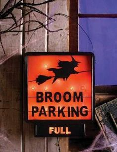 """Lighted Broom Parking Sign features witch on broom silhouette and reads """"Broom Parking."""" Sign lights up orange. Halloween Signs, Holidays Halloween, Halloween Crafts, Halloween Decorations, Halloween Party, Halloween Witches, Halloween 2018, Halloween House, Halloween Pumpkins"""