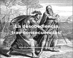 Carlos Martínez M_Aprendiendo la Sana Doctrina: ¡LA DESOBEDIENCIA, TRAE CONSECUENCIAS!