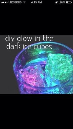 MAKE GLOW IN THE DARK ICE CUBES. Mix tonic water with a bit of water and put in a nice cube tray Put in freezer until frozen Get a uv or black like and screw it into any lamp The ice cubes will glow because of the tonic water TIP use plastic cups for added glowing . by LiveLoveLaughMyLife