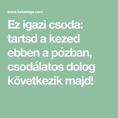 Ez igazi csoda: tartsd a kezed ebben a pózban, csodálatos dolog következik majd! Spirituality, Math Equations, Yoga, Workout, Healthy, Life, Buddha, Exercises, Tulips