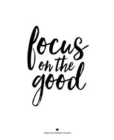 Focus on the good #quote #quotes