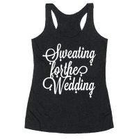 No pain, no gain! Get into this Sweating for the Wedding tank while you're working to get into that dress!