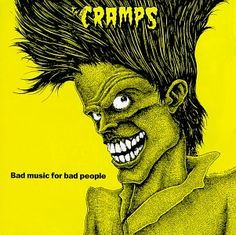 Bad Music For Bad People CRAMPS http://www.amazon.com/dp/B000001I0E/ref=cm_sw_r_pi_dp_SEJEwb0RE4NBM