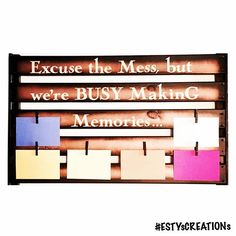 Excuse the mess but we are busy making memories a wall sign by #ESTYsCREATIONs fantastic for displaying photos of those special moments, work of art and favourite sayings. . . . #memories #sign #photos #display #family #motherhood #fatherhood #parenthood #kids #mom #dad #kidsart #children #home #family #life #interiordesign #kidsroom #homeaccessories #wallart #signs #love #momlife #dadlife #roomdecor #interiordecor #sayings #quotes #capturethemoment #woodensign