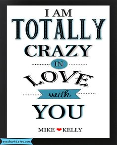 One Year Anniversary Gift-Wedding Sign -I am Totally Crazy in Love with You )Unique Wedding Gift