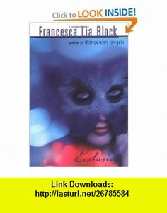 Ecstasia (9780142400371) Francesca Lia Block , ISBN-10: 0142400378  , ISBN-13: 978-0142400371 ,  , tutorials , pdf , ebook , torrent , downloads , rapidshare , filesonic , hotfile , megaupload , fileserve