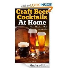 Homebrew Finds: Craft Beer Cocktails at Home: When Mixology Meets Artisan Ales for Kindle - $0