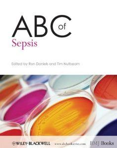 ABC of Sepsis PDF Free Download - Medical Study Zone Icu Nursing, Nursing Books, Acute Medicine, Blood Infection, Sepsis, Critical Care, Free Books Online, The Book, Pdf