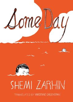 Book Cover of the Week: Some Day by Israeli writer Shemi Zarhin translated by Yardenne Greenspan