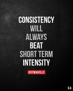 Consistency will always beat short term intensity. - Consistency will always beat short term intensity. Motivational Quotes For Depression, Positive Quotes, Inspirational Quotes, Motivational Workout Quotes, Wisdom Quotes, Quotes To Live By, Me Quotes, Thin Quotes, Consistency Quotes
