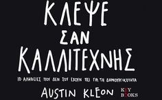 Steal Like an Artist : 10 Things Nobody Told You about Being Creative by Austin Kleon Paperback) for sale online