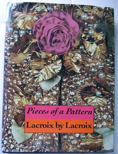 Pieces of a Pattern Christian Lacroix, 1992 1st ed, Signed Hbk+DJ