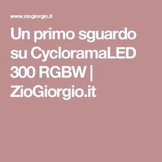 Un primo sguardo su CycloramaLED 300 RGBW | ZioGiorgio.it