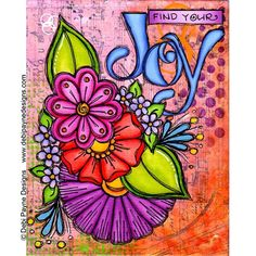 """The seventh painting from my mixed media """"Inspired Life"""" collection. """"Find Your Joy"""". Prints of this painting can be found in my Fine Art America store by clicking on the link in my profile.  #mixedmedia #inspiredlife #artjournaling #fineartamerica #debipaynedesigns"""
