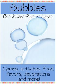 Awesome! Birthday Party Ideas for Kids / Fun ideas for a Bubble themed birthday party for kids. Ideas for decorations, invitations, games, activities, favors, food and more! http://www.birthdaypartyideas4kids.com/bubbles-party.htm