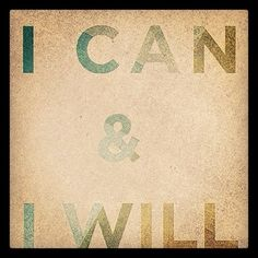 I can and I will.