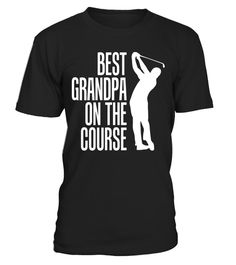 "# Best Grandpa On The Course Golf T Shirt - Papa Golfer Tee .  Special Offer, not available in shops      Comes in a variety of styles and colours      Buy yours now before it is too late!      Secured payment via Visa / Mastercard / Amex / PayPal      How to place an order            Choose the model from the drop-down menu      Click on ""Buy it now""      Choose the size and the quantity      Add your delivery address and bank details      And that's it!      Tags: This Golf t shirt is the…"
